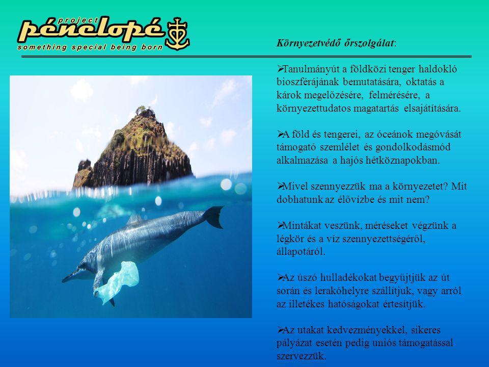 Környezetvédő őrszolgálat:  Tanulmányút a földközi tenger haldokló bioszférájának bemutatására, oktatás a károk megelőzésére, felmérésére, a környeze