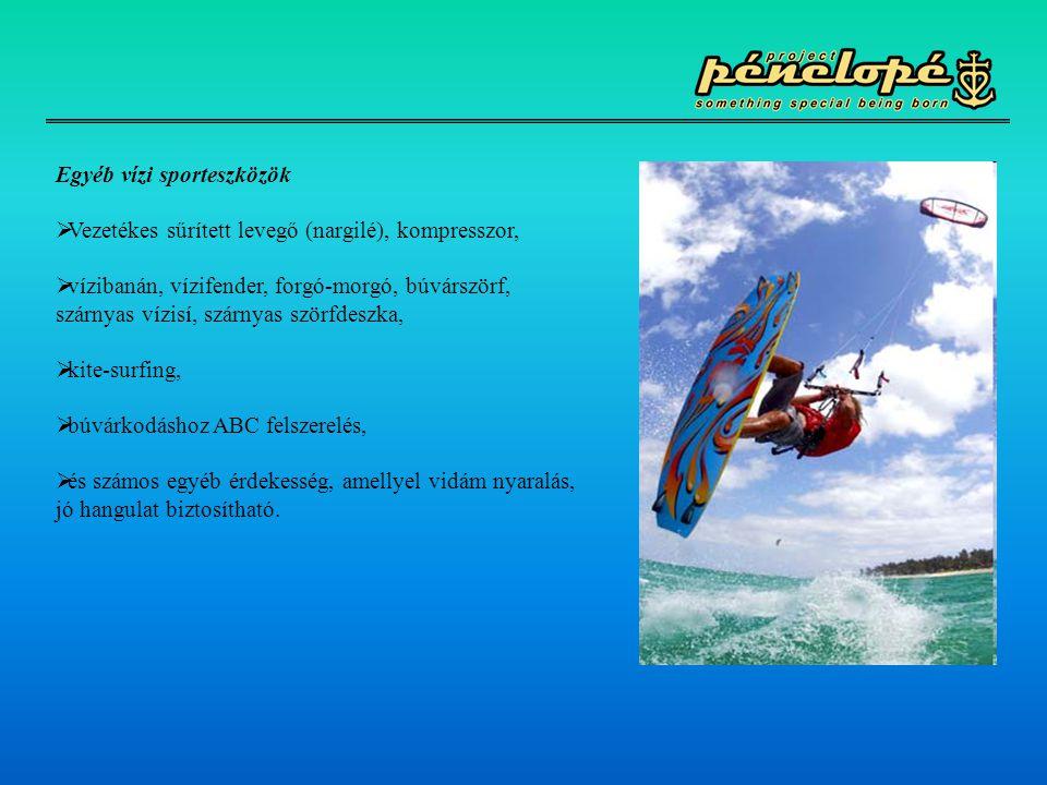 Egyéb vízi sporteszközök  Vezetékes sűrített levegő (nargilé), kompresszor,  vízibanán, vízifender, forgó-morgó, búvárszörf, szárnyas vízisí, szárny