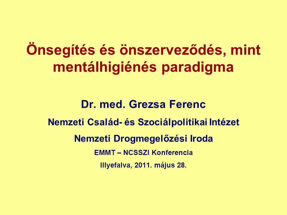 Önsegítés és önszerveződés, mint mentálhigiénés paradigma Dr.