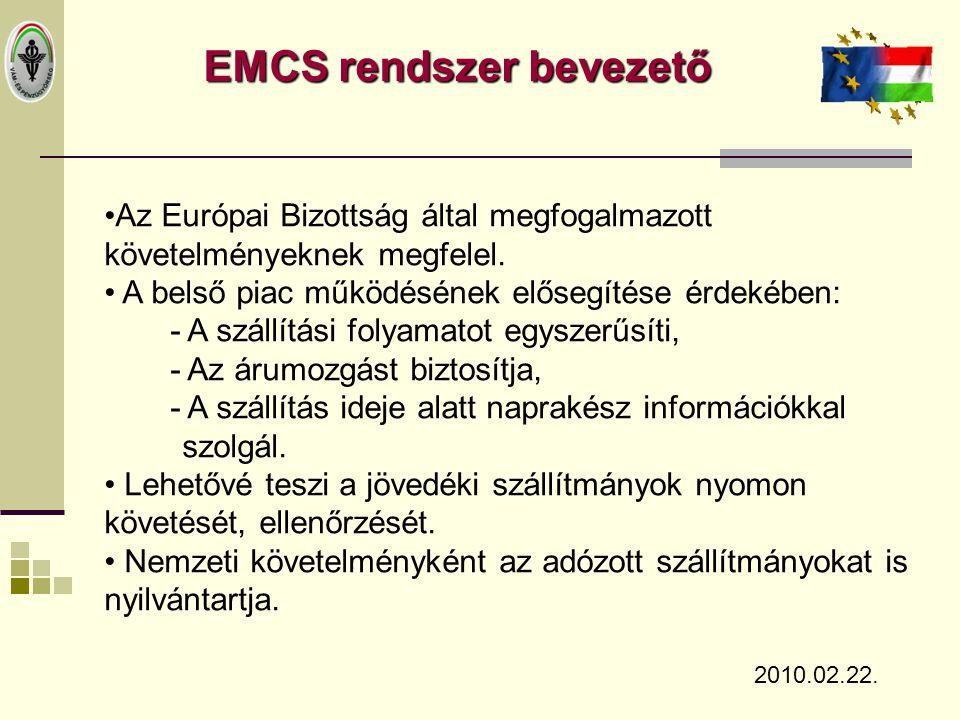 EMCS rendszer bevezető •Az Európai Bizottság által megfogalmazott követelményeknek megfelel. • A belső piac működésének elősegítése érdekében: - A szá