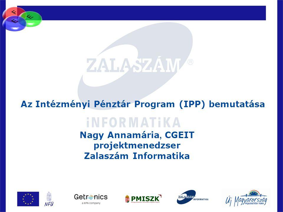 26 Nagy Annamária, CGEIT projektmenedzser Zalaszám Informatika Az Intézményi Pénztár Program (IPP) bemutatása