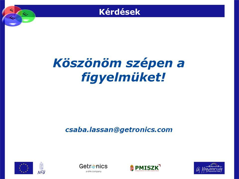 Kérdések Köszönöm szépen a figyelmüket! csaba.lassan@getronics.com