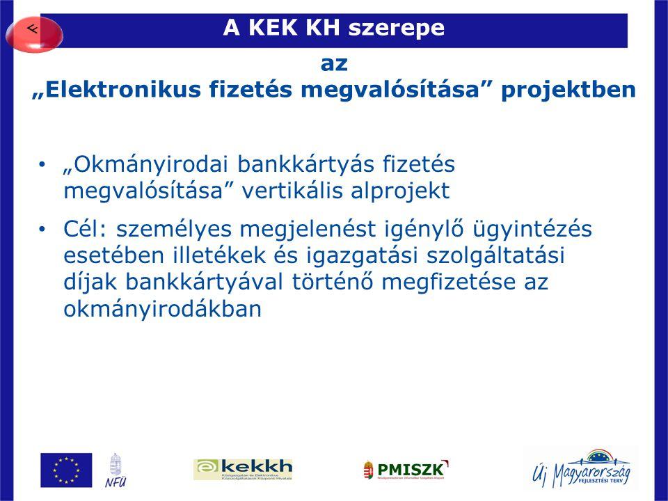 """A KEK KH szerepe az """"Elektronikus fizetés megvalósítása"""" projektben 75 • """"Okmányirodai bankkártyás fizetés megvalósítása"""" vertikális alprojekt • Cél:"""
