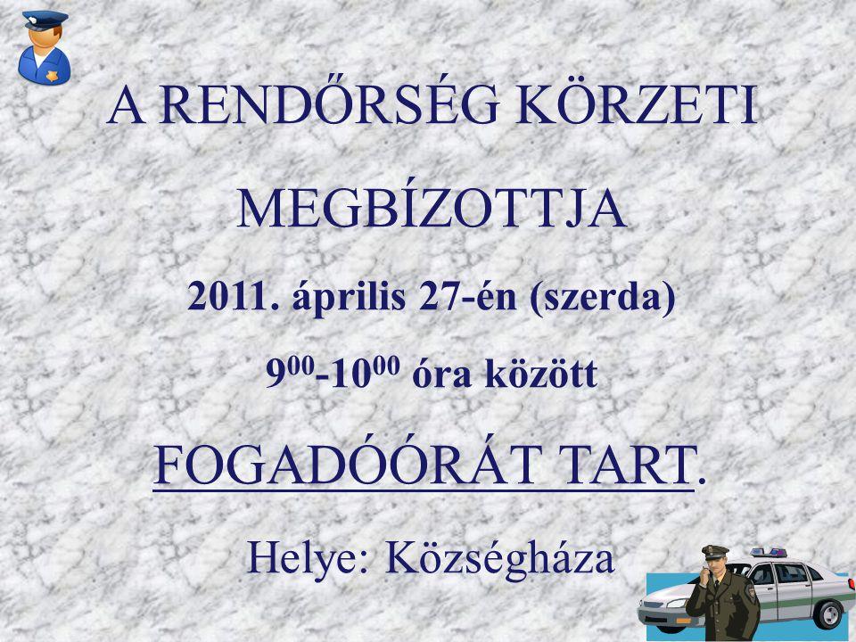 A RENDŐRSÉG KÖRZETI MEGBÍZOTTJA 2011.