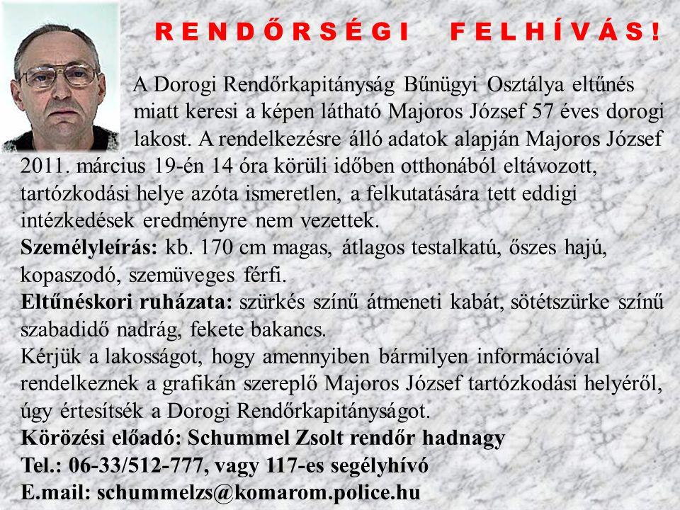 A Dorogi Rendőrkapitányság Bűnügyi Osztálya eltűnés miatt keresi a képen látható Majoros József 57 éves dorogi lakost.