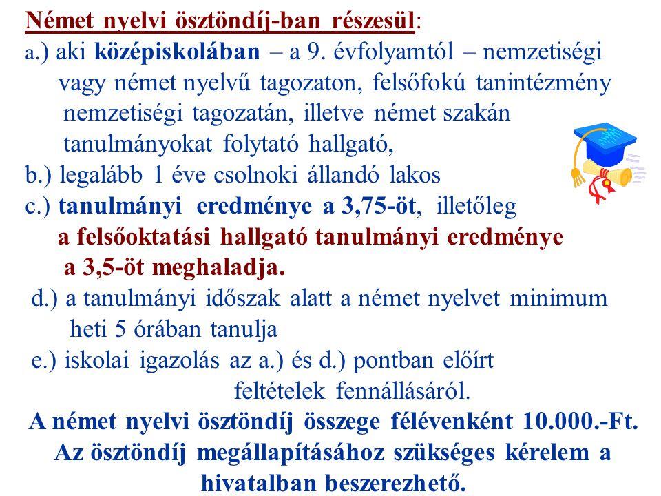 Német nyelvi ösztöndíj-ban részesül: a.) aki középiskolában – a 9.