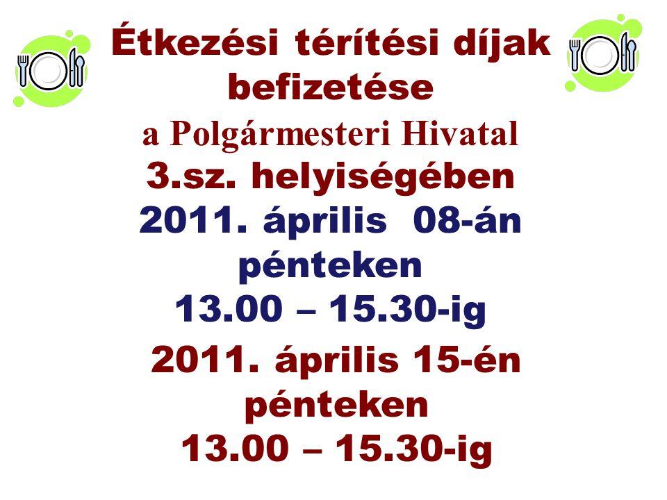 Étkezési térítési díjak befizetése a Polgármesteri Hivatal 3.sz.