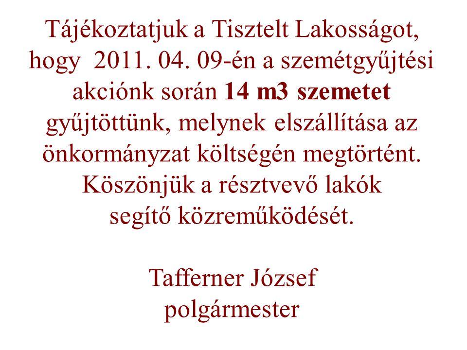 Tájékoztatjuk a Tisztelt Lakosságot, hogy 2011. 04.