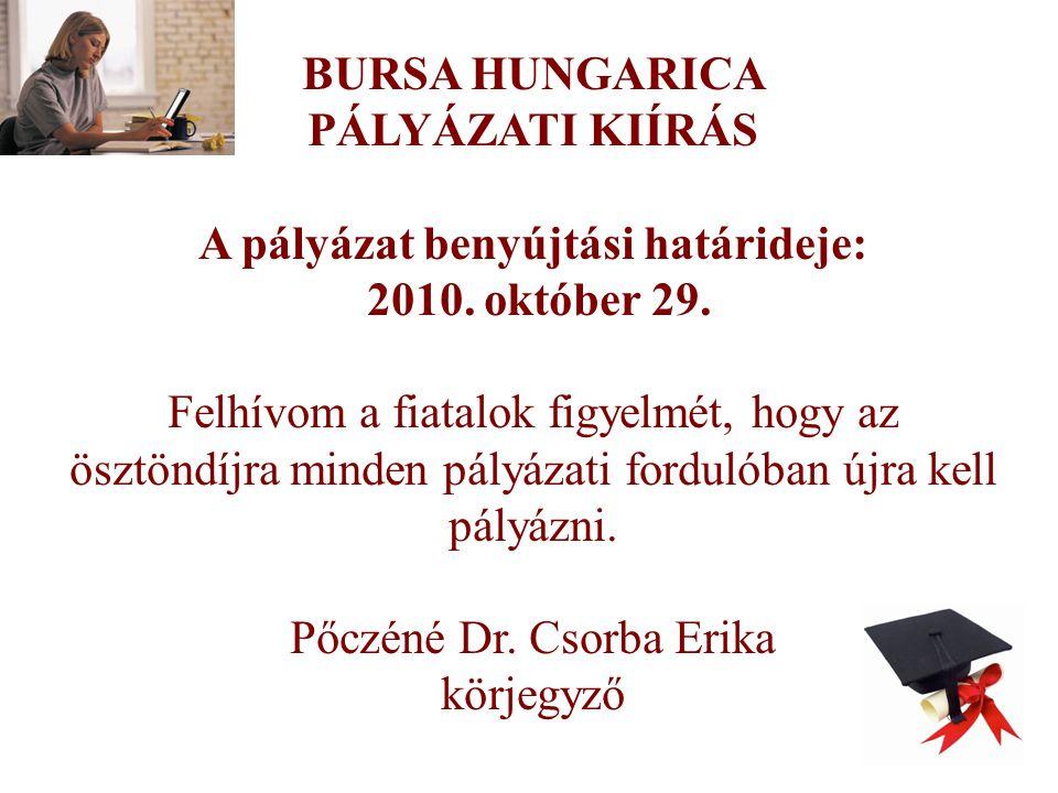 BURSA HUNGARICA PÁLYÁZATI KIÍRÁS A pályázat benyújtási határideje: 2010.