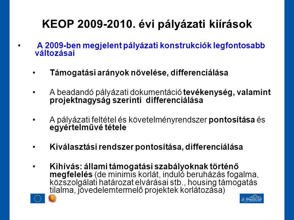 KEOP 2009-2010. évi pályázati kiírások • A 2009-ben megjelent pályázati konstrukciók legfontosabb változásai •Támogatási arányok növelése, differenciá