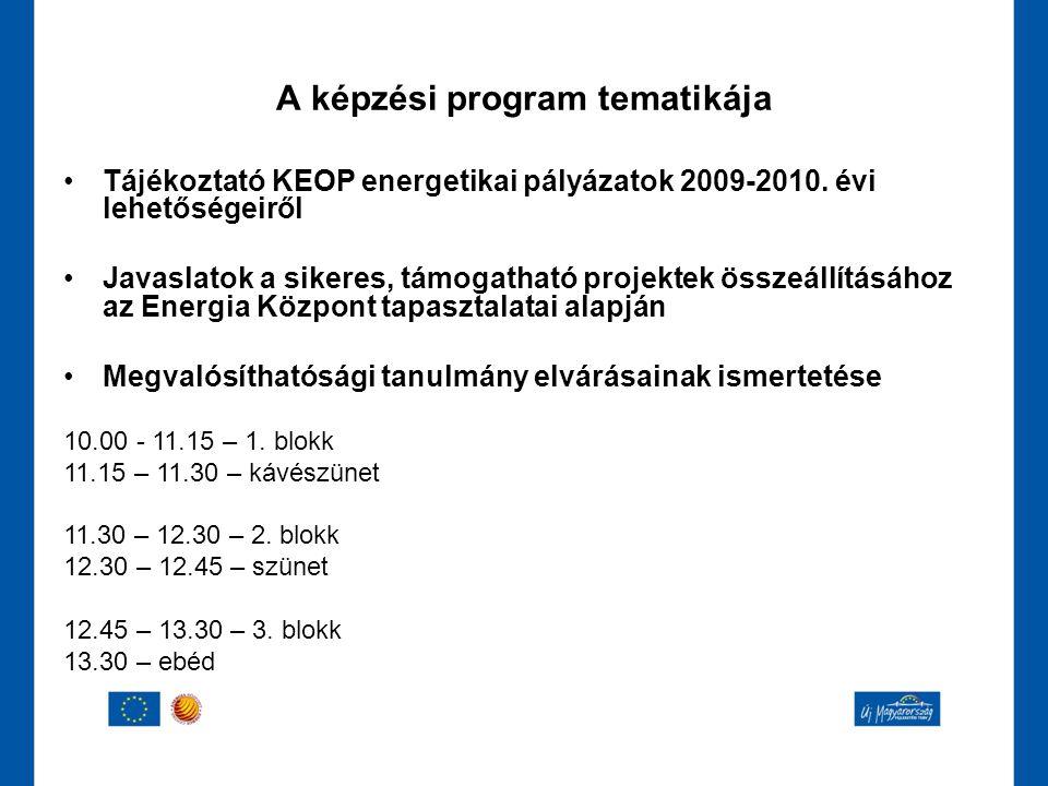 •Tájékoztató KEOP energetikai pályázatok 2009-2010. évi lehetőségeiről •Javaslatok a sikeres, támogatható projektek összeállításához az Energia Közpon