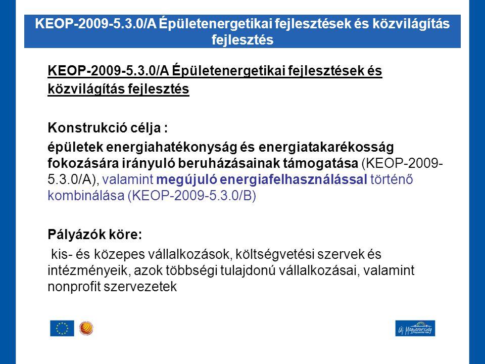 KEOP-2009-5.3.0/A Épületenergetikai fejlesztések és közvilágítás fejlesztés Konstrukció célja : épületek energiahatékonyság és energiatakarékosság fok