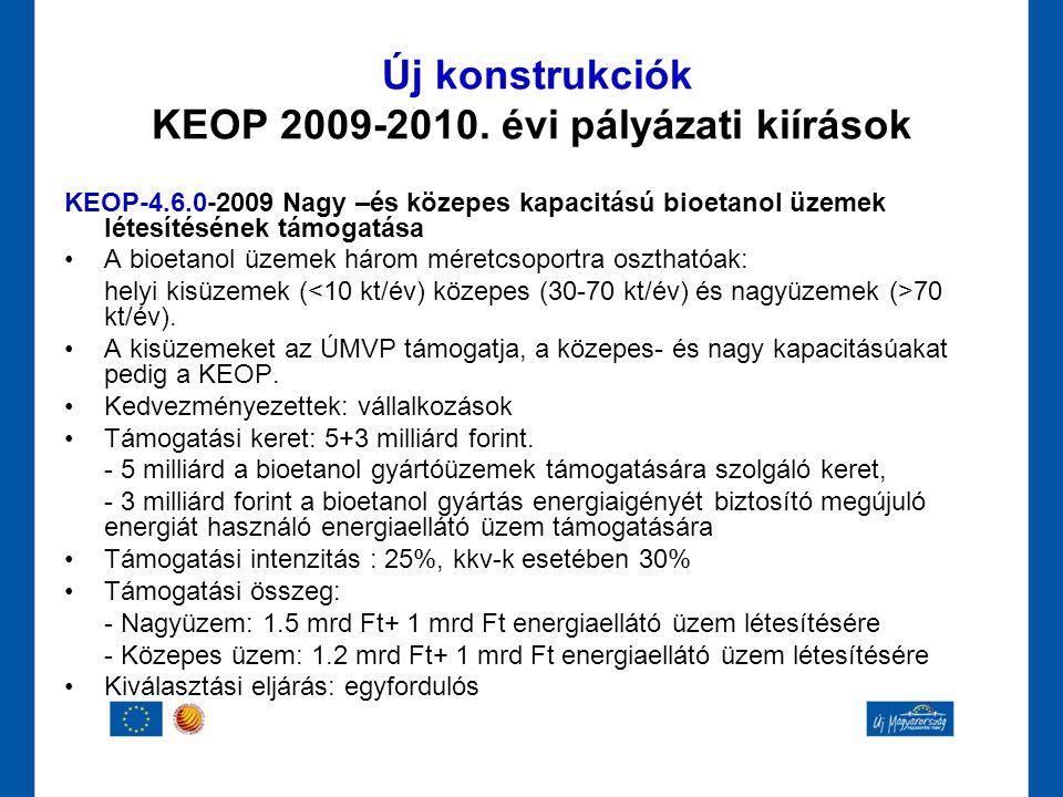 KEOP-4.6.0-2009 Nagy –és közepes kapacitású bioetanol üzemek létesítésének támogatása •A bioetanol üzemek három méretcsoportra oszthatóak: helyi kisüz