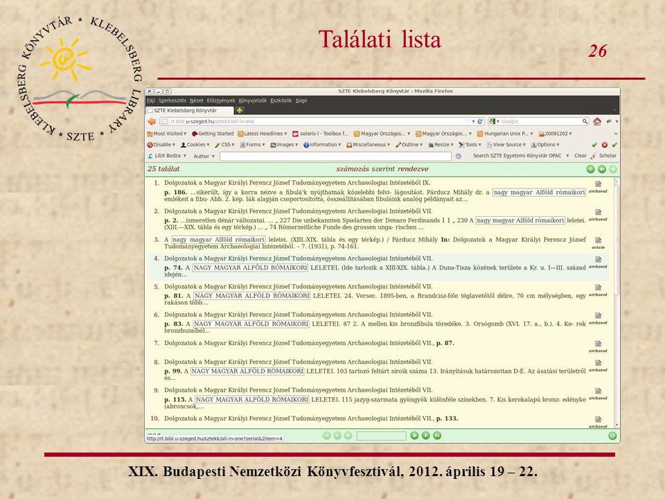 26 XIX. Budapesti Nemzetközi Könyvfesztivál, 2012. április 19 – 22. Találati lista