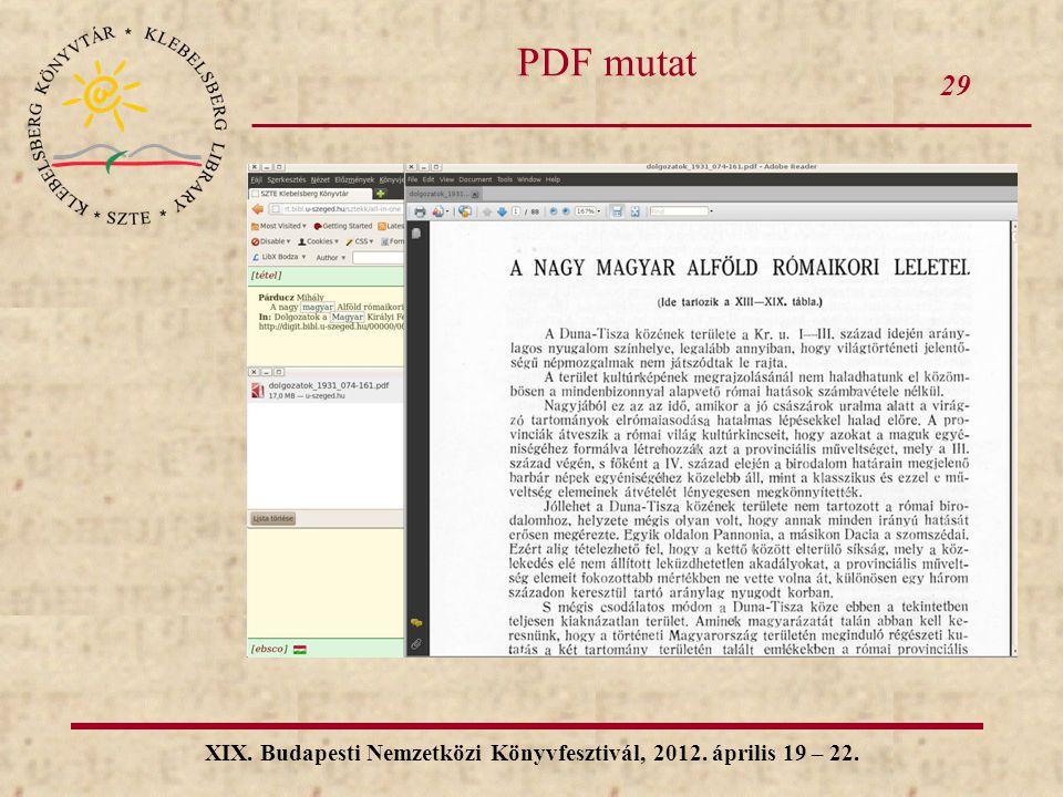 29 XIX. Budapesti Nemzetközi Könyvfesztivál, 2012. április 19 – 22. PDF mutat