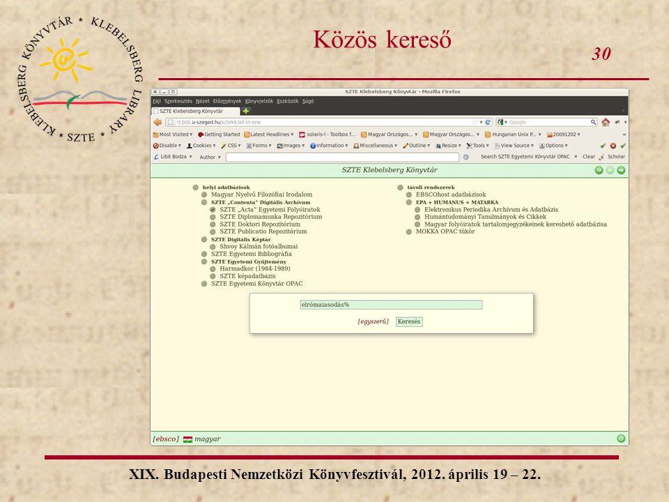 30 XIX. Budapesti Nemzetközi Könyvfesztivál, 2012. április 19 – 22. Közös kereső
