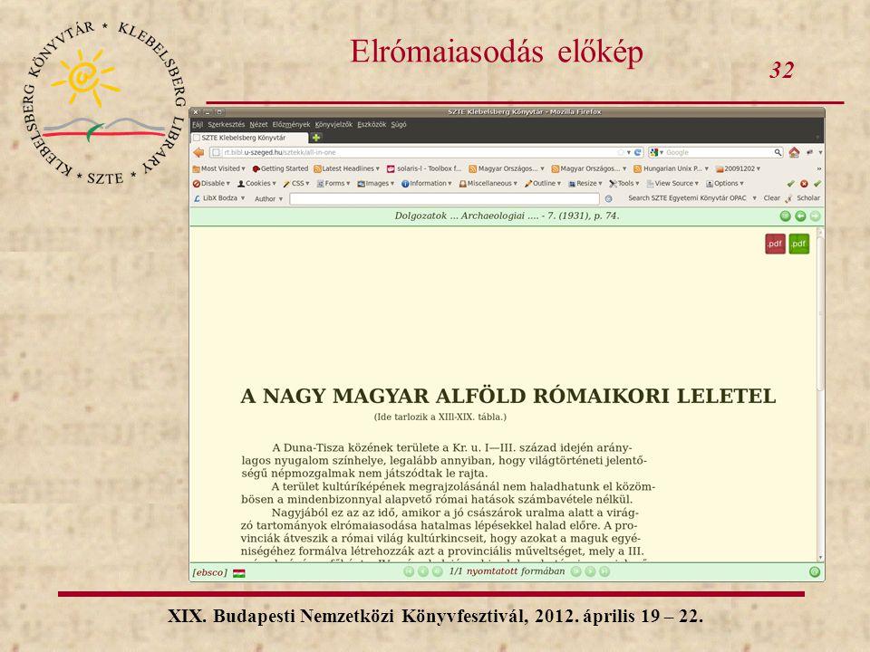 32 XIX. Budapesti Nemzetközi Könyvfesztivál, 2012. április 19 – 22. Elrómaiasodás előkép