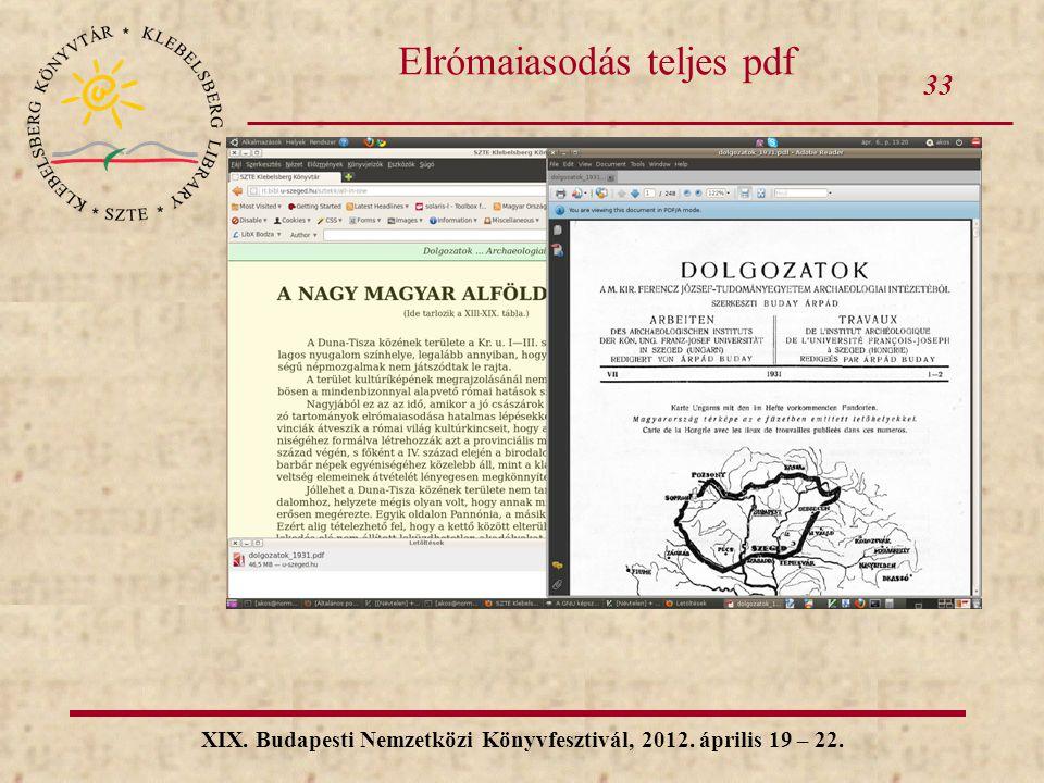 33 XIX. Budapesti Nemzetközi Könyvfesztivál, 2012. április 19 – 22. Elrómaiasodás teljes pdf