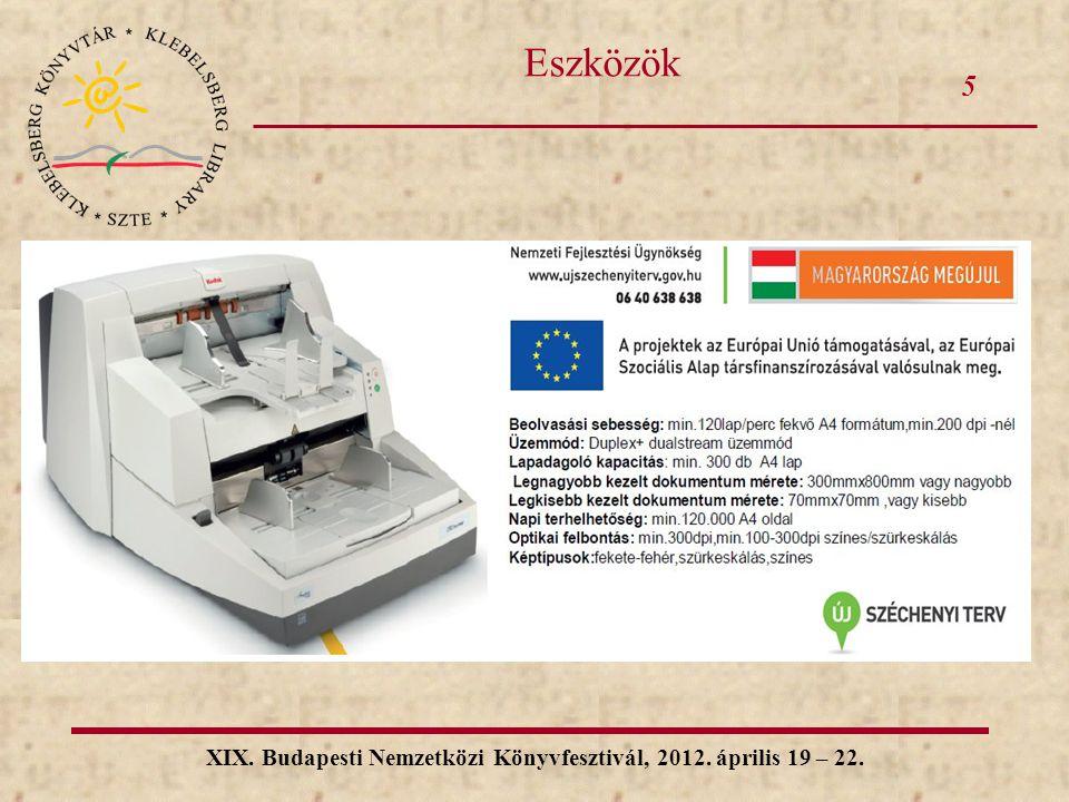 5 XIX. Budapesti Nemzetközi Könyvfesztivál, 2012. április 19 – 22. Eszközök