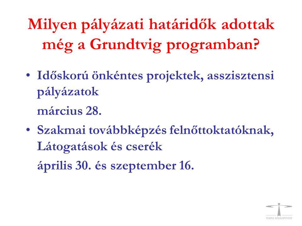 Milyen pályázati határidők adottak még a Grundtvig programban.