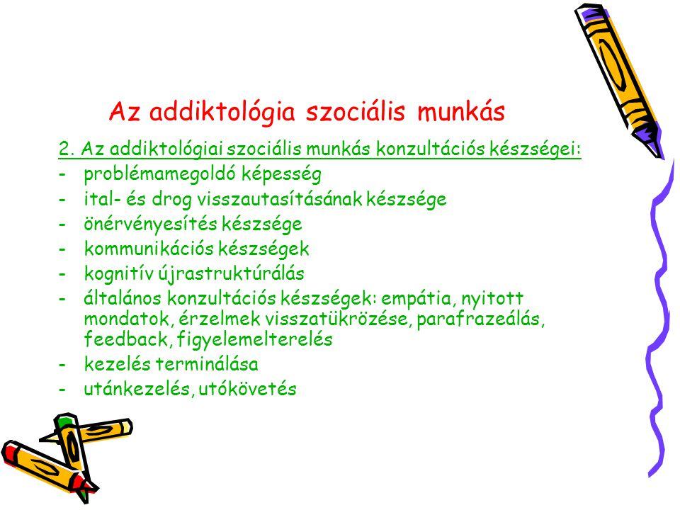 Az addiktológia szociális munkás 2.