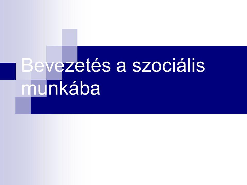 A szociális munka története I. A szociális munka és a szociálpolitika kor és társadalom függő.