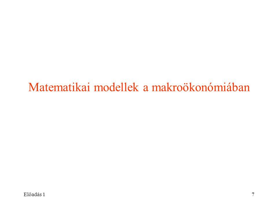 Előadás 17 Matematikai modellek a makroökonómiában