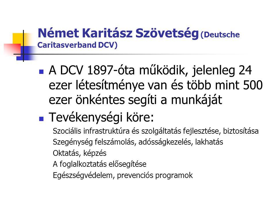 Német Karitász Szövetség (Deutsche Caritasverband DCV)  A DCV 1897-óta működik, jelenleg 24 ezer létesítménye van és több mint 500 ezer önkéntes segí
