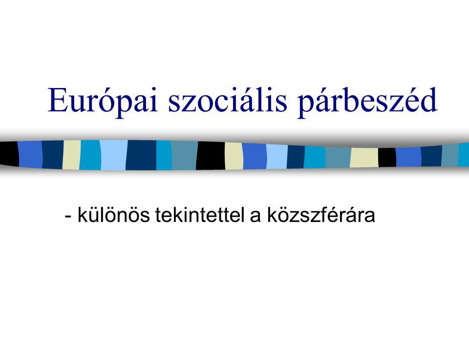 Európai szociális párbeszéd - különös tekintettel a közszférára