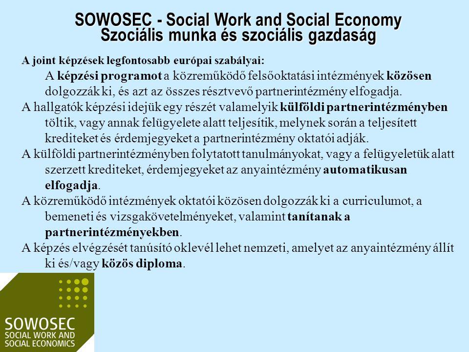 SOWOSEC - Social Work and Social Economy Szociális munka és szociális gazdaság A joint képzések legfontosabb európai szabályai: A képzési programot a