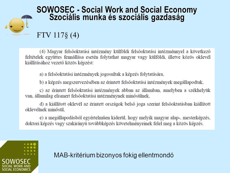 SOWOSEC - Social Work and Social Economy Szociális munka és szociális gazdaság FTV 117§ (4) MAB-kritérium bizonyos fokig ellentmondó