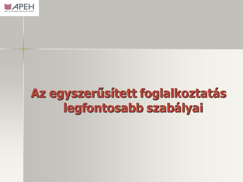 Jogszabályi háttér  2009.évi CLII. törvény az egyszerűsített foglalkoztatásról  88/2010.