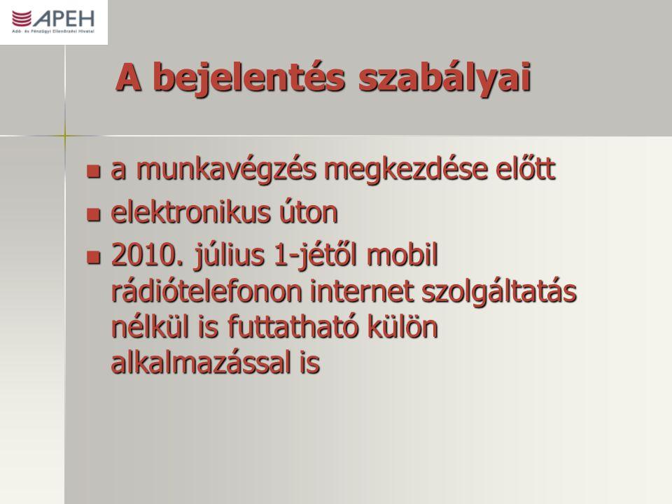A bejelentés szabályai  a munkavégzés megkezdése előtt  elektronikus úton  2010. július 1-jétől mobil rádiótelefonon internet szolgáltatás nélkül i