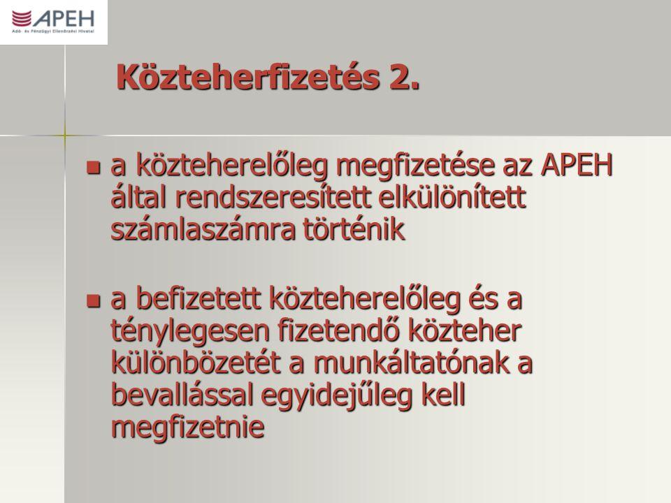 Közteherfizetés 2.  a közteherelőleg megfizetése az APEH által rendszeresített elkülönített számlaszámra történik  a befizetett közteherelőleg és a
