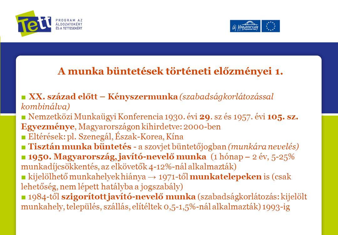 A munka büntetések történeti előzményei 1.■ XX.