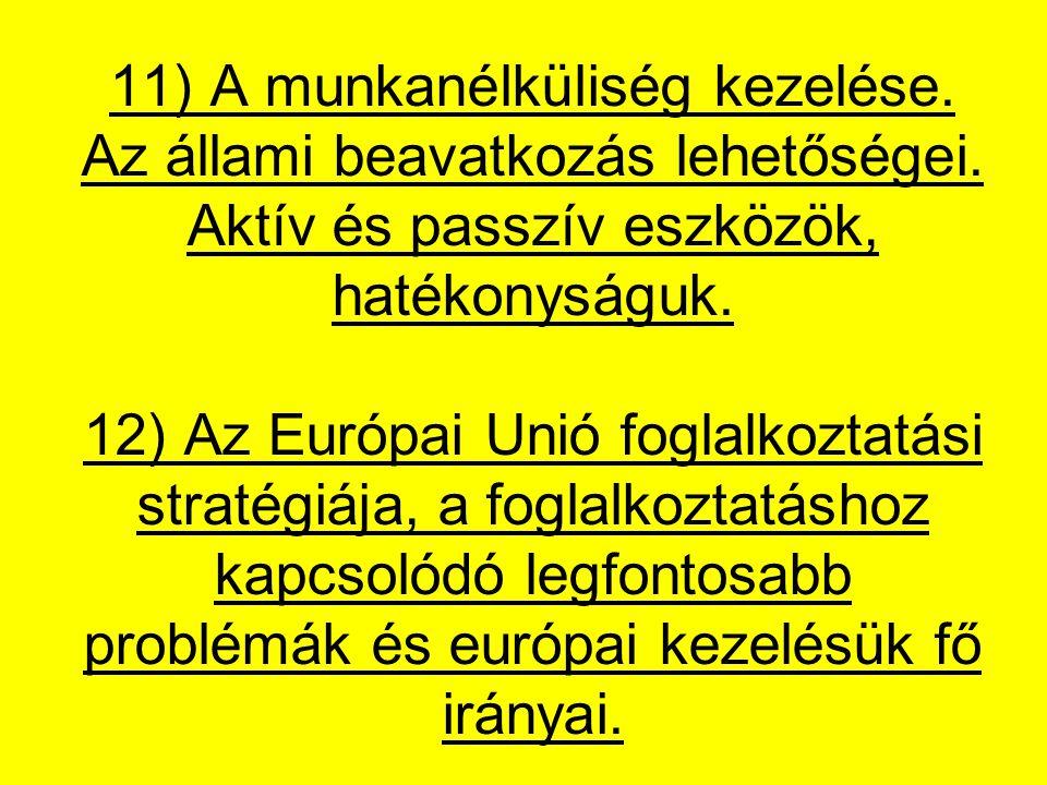 11) A munkanélküliség kezelése.Az állami beavatkozás lehetőségei.