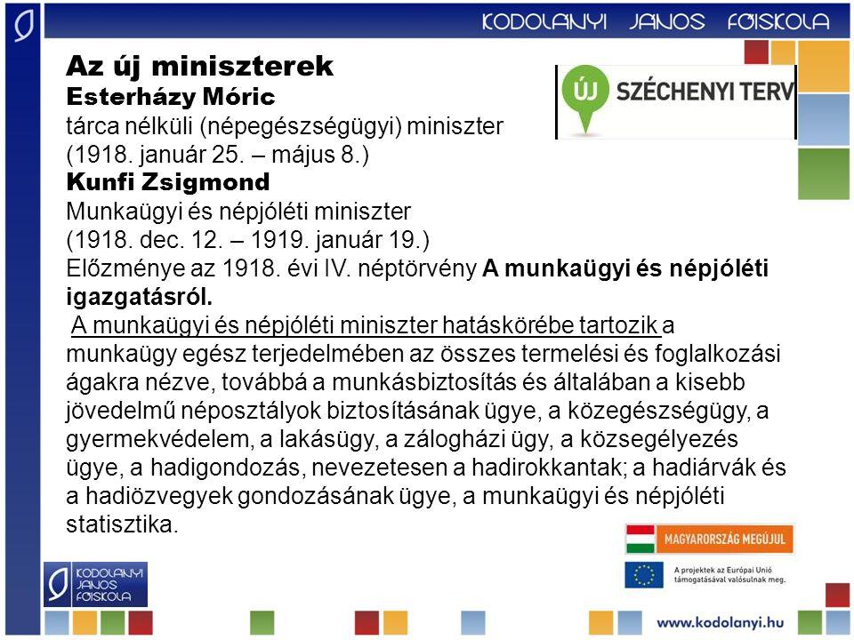 Az új miniszterek Esterházy Móric tárca nélküli (népegészségügyi) miniszter (1918.