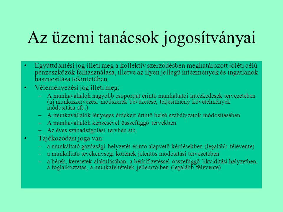Az üzemi tanácsok jogosítványai •Együttdöntési jog illeti meg a kollektív szerződésben meghatározott jóléti célú pénzeszközök felhasználása, illetve a