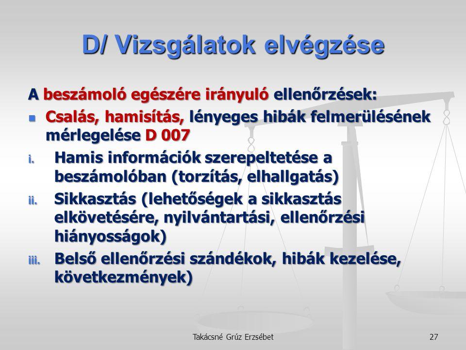 D/ Vizsgálatok elvégzése A beszámoló egészére irányuló ellenőrzések:  Csalás, hamisítás, lényeges hibák felmerülésének mérlegelése D 007 i. Hamis inf