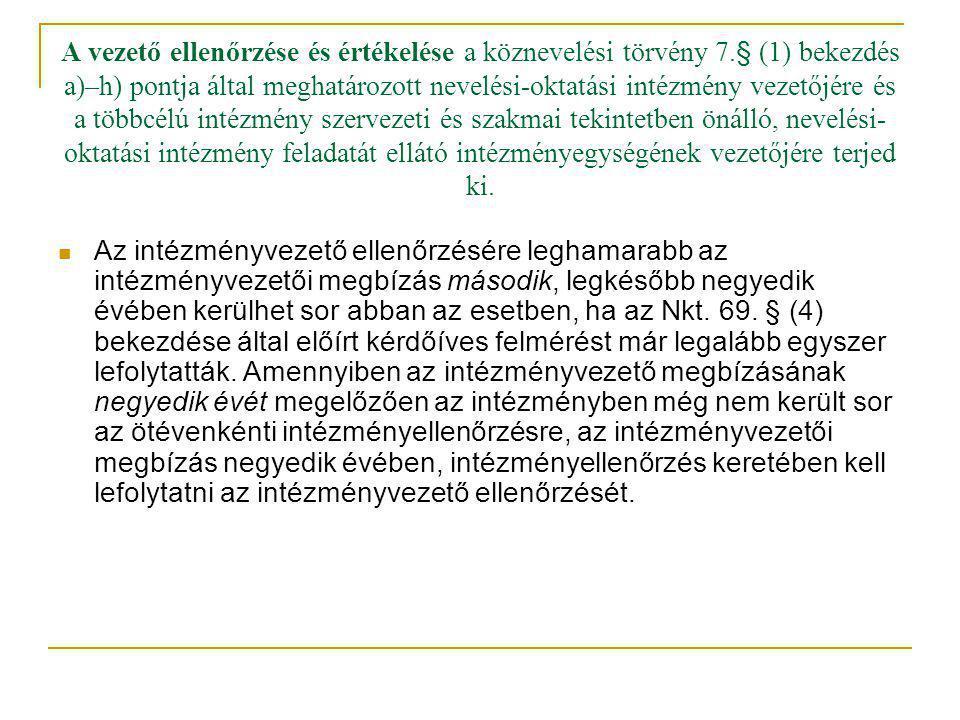A vezető ellenőrzése és értékelése a köznevelési törvény 7.§ (1) bekezdés a)–h) pontja által meghatározott nevelési-oktatási intézmény vezetőjére és a