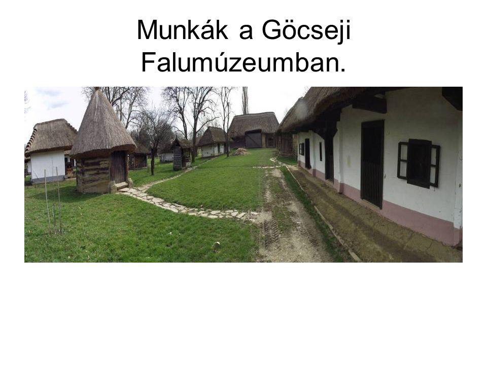 Munkák a Göcseji Falumúzeumban.
