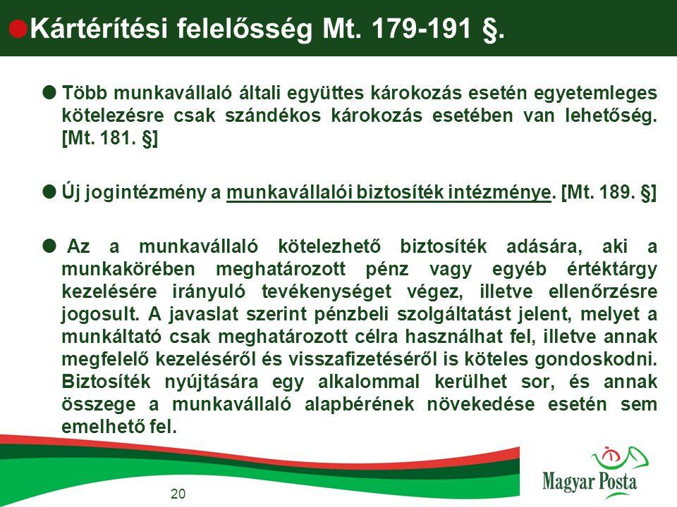  Kártérítési felelősség Mt. 179-191 §.  Több munkavállaló általi együttes károkozás esetén egyetemleges kötelezésre csak szándékos károkozás esetébe