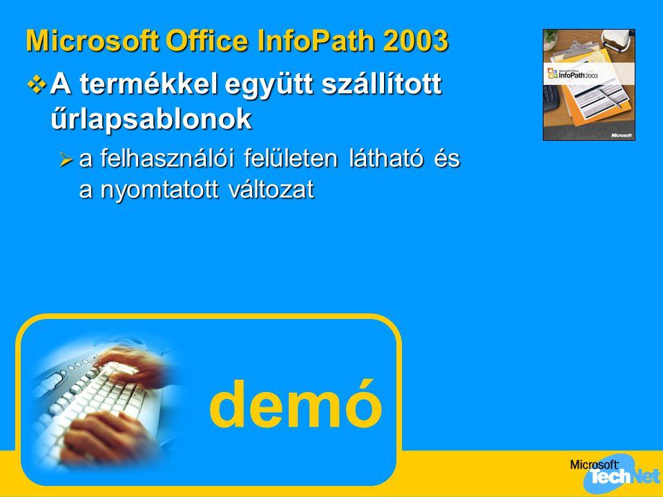 demó Microsoft Office InfoPath 2003  A termékkel együtt szállított űrlapsablonok  a felhasználói felületen látható és a nyomtatott változat