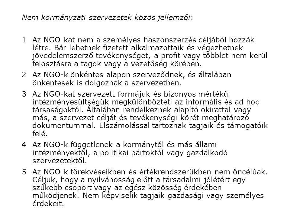 Nem kormányzati szervezetek közös jellemzői: 1Az NGO-kat nem a személyes haszonszerzés céljából hozzák létre.