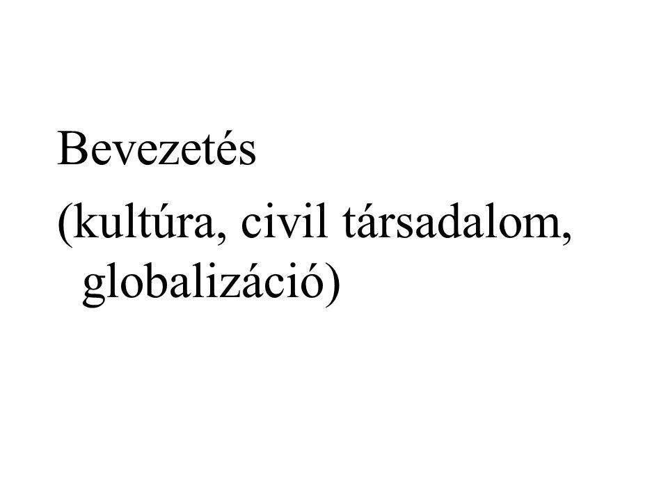 Bevezetés (kultúra, civil társadalom, globalizáció)