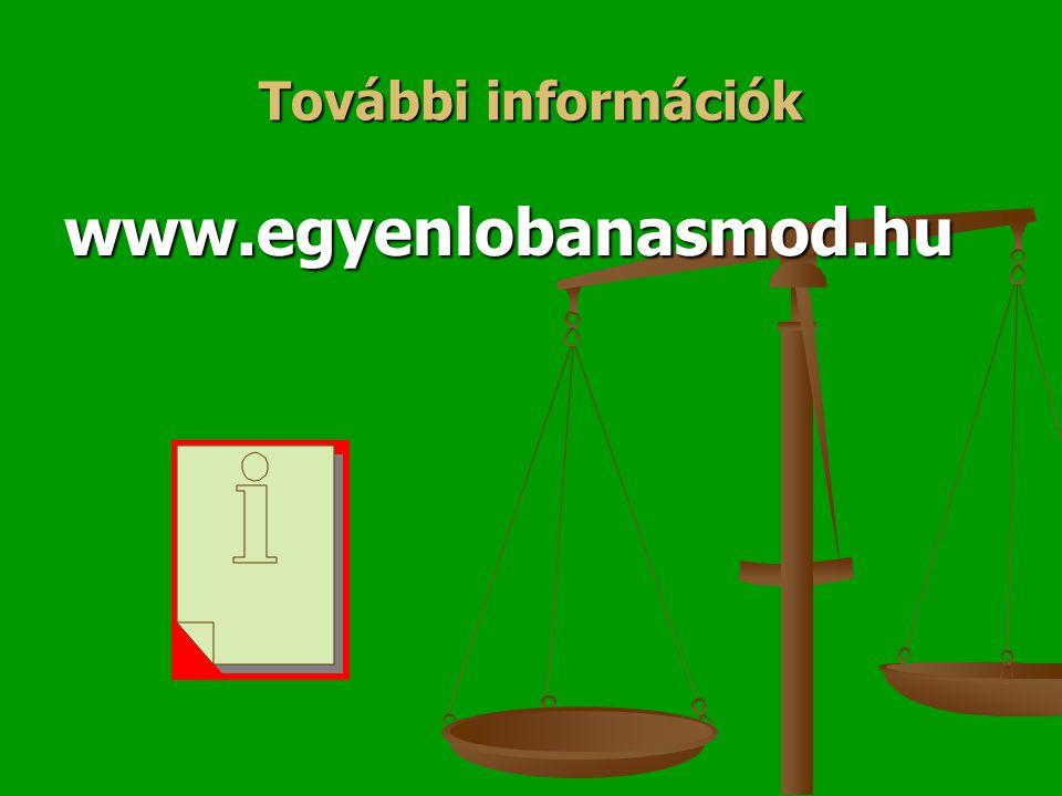 További információk www.egyenlobanasmod.hu