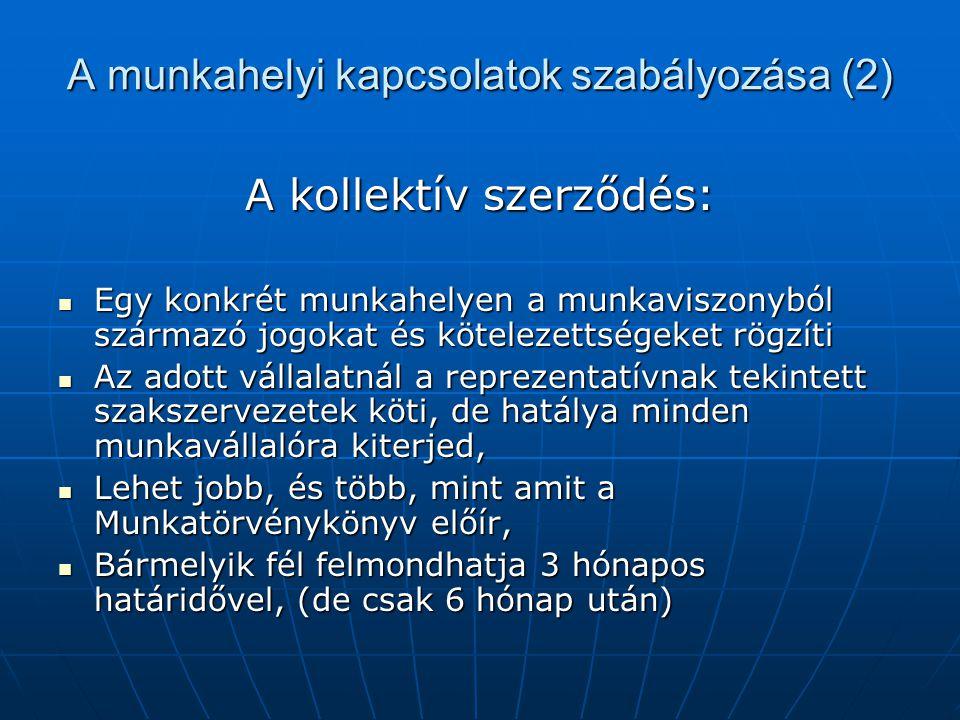 A munkahelyi kapcsolatok szabályozása (3) Az érdekegyeztetés rendszere: Az un.