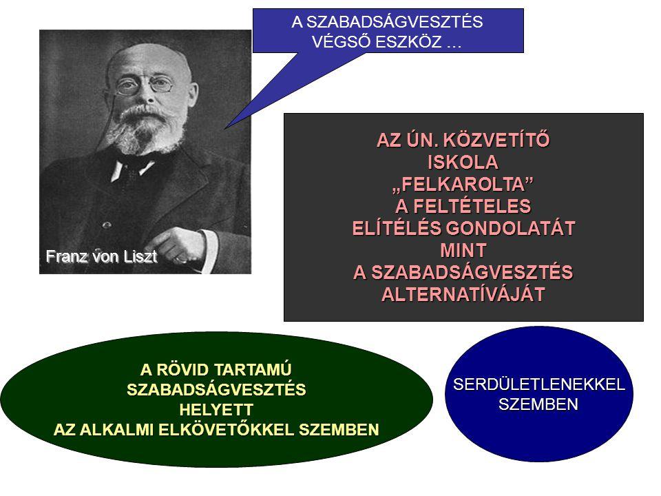 MAGYARORSZÁGONAZ 1908:XXXVI. törvény VEZETTE BE A FELTÉTELES ELÍTÉLÉS MINDKÉT FORMÁJÁT