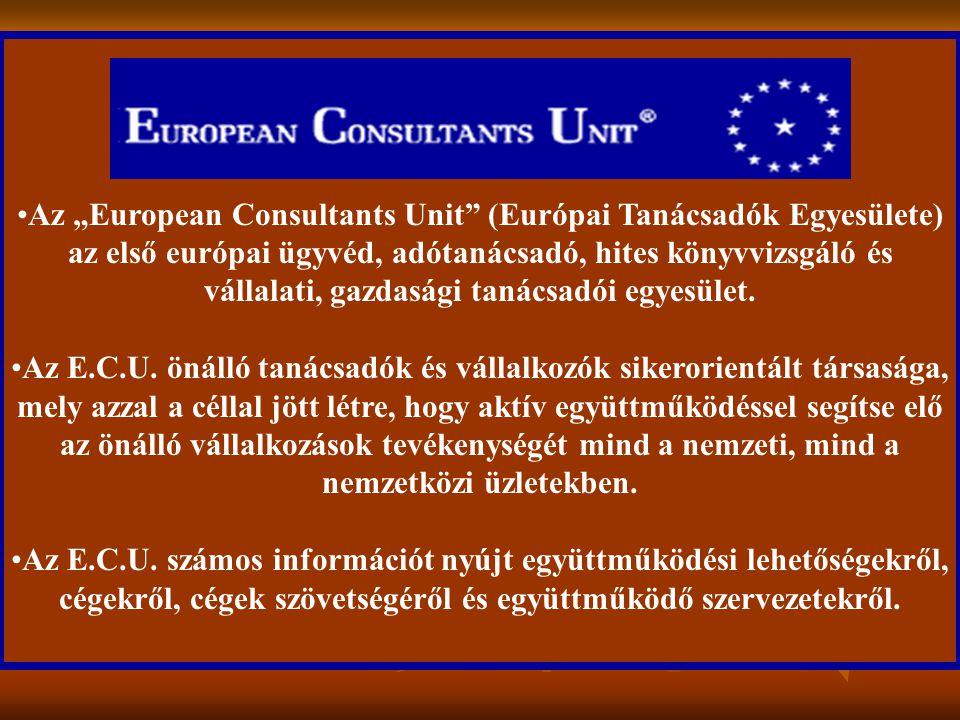 """•Az """"European Consultants Unit"""" (Európai Tanácsadók Egyesülete) az első európai ügyvéd, adótanácsadó, hites könyvvizsgáló és vállalati, gazdasági taná"""