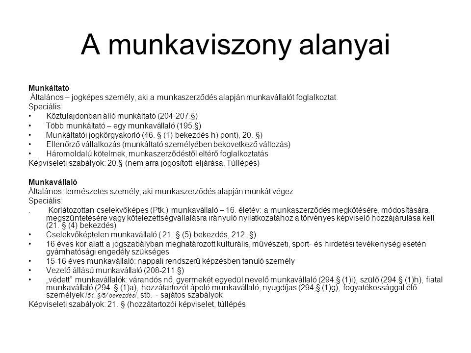 A munkaviszony alanyai Munkáltató Általános – jogképes személy, aki a munkaszerződés alapján munkavállalót foglalkoztat. Speciális: •Köztulajdonban ál